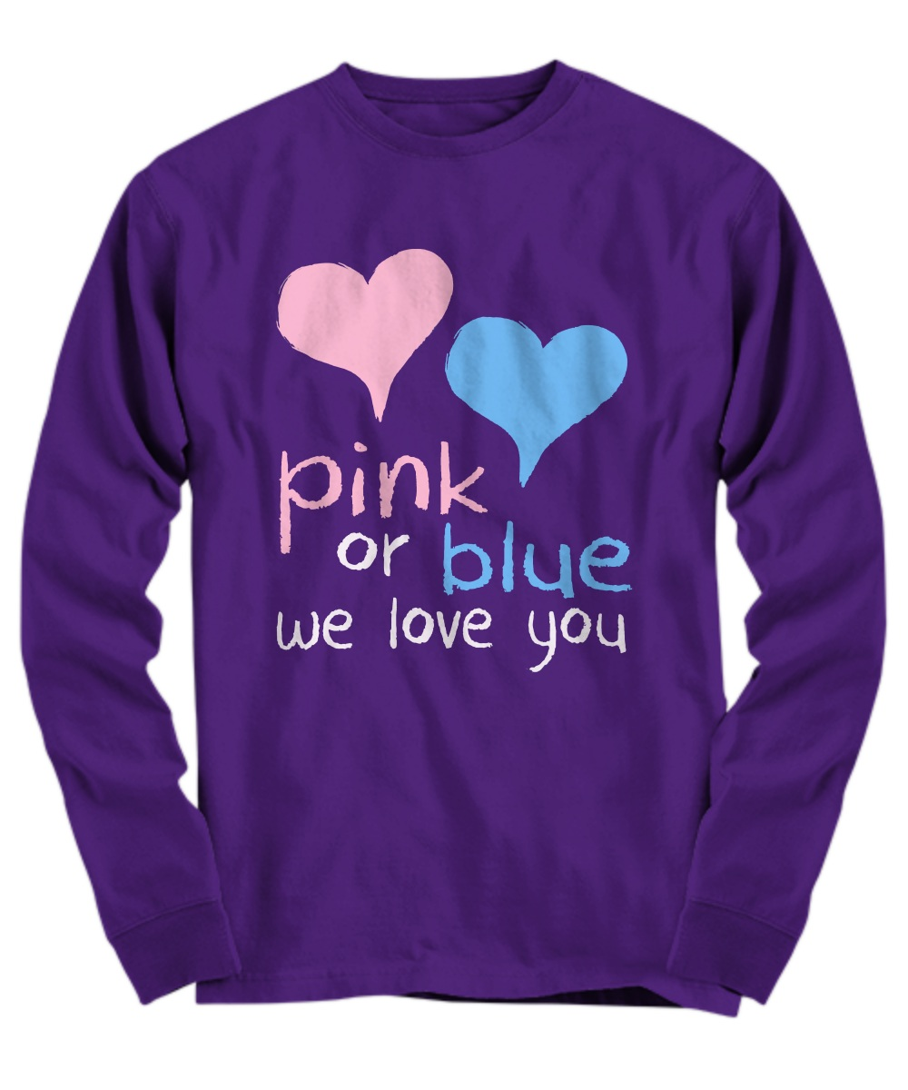 Pink or blue we love you Long sleeve