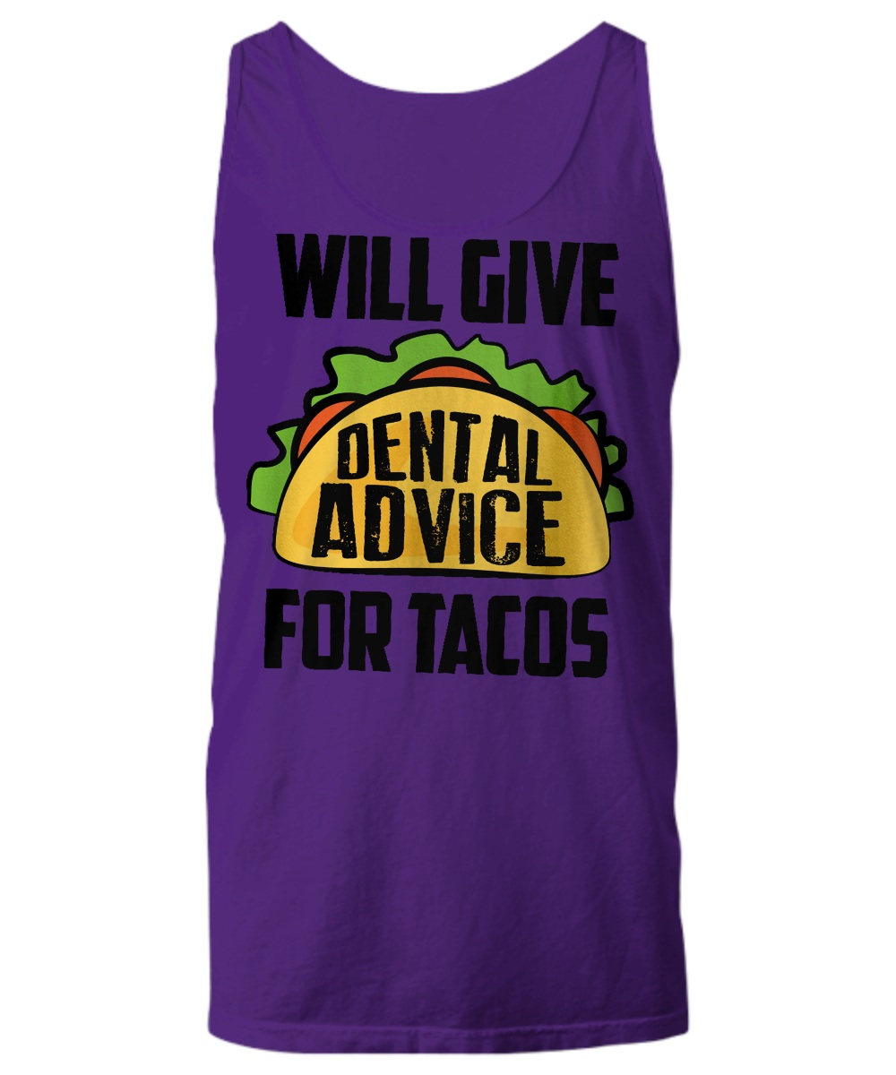 Will give dental advice for tacos Tank top