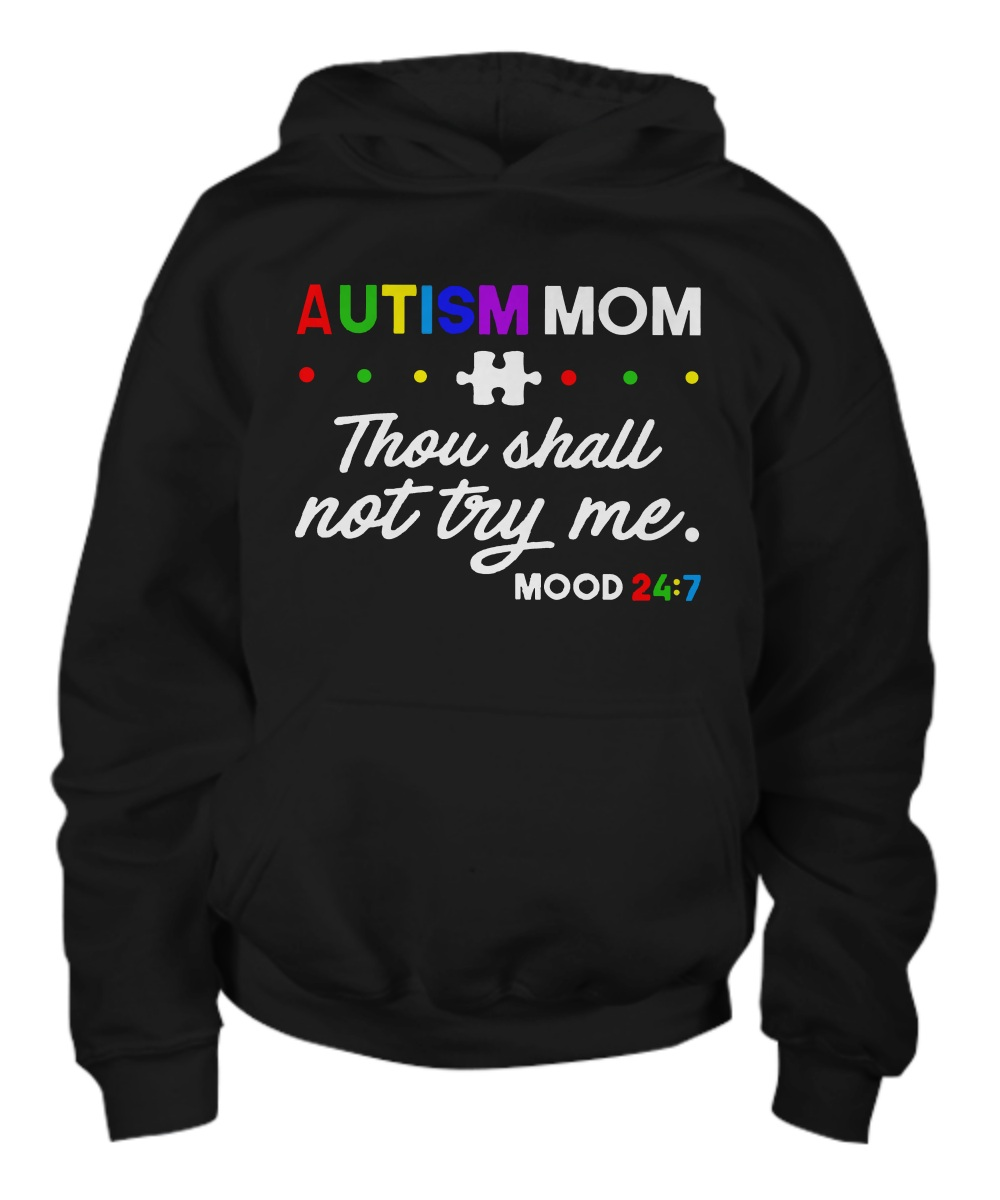 Autism mom thou shall not try me mood Hoodie