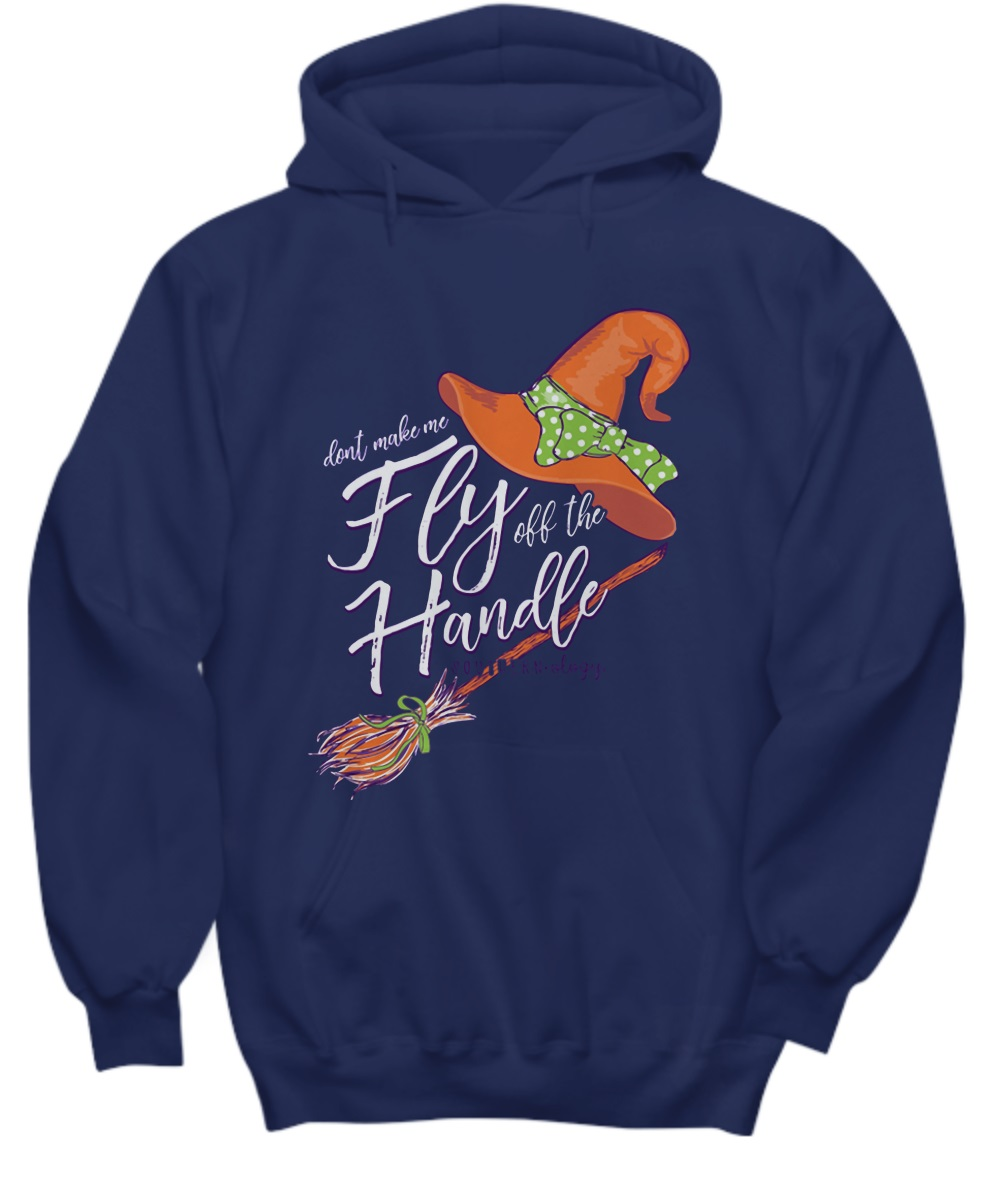 Don't make me fly off the handle hoodie