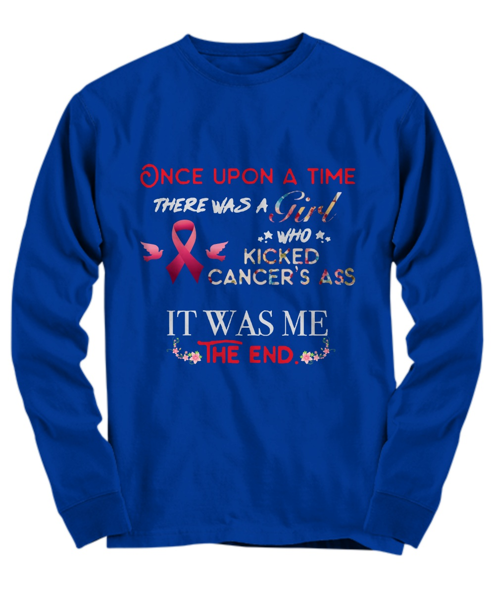 Once up a time there was a girl who kicked cancer's ass floral Long Sleeve