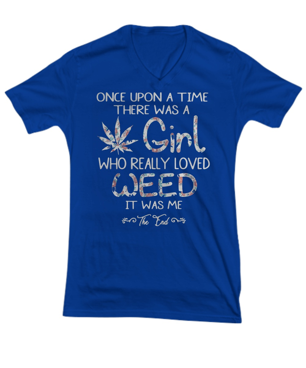 Once upon a time there was a girl who really loved weed V- Neck