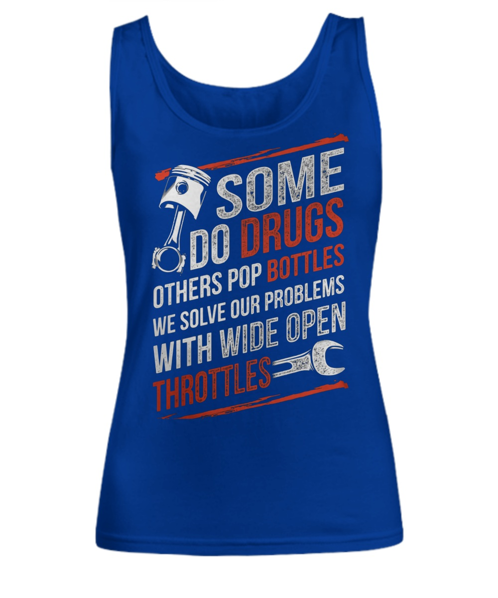 Some do drugs others pop bottles we solve our problems Tank top