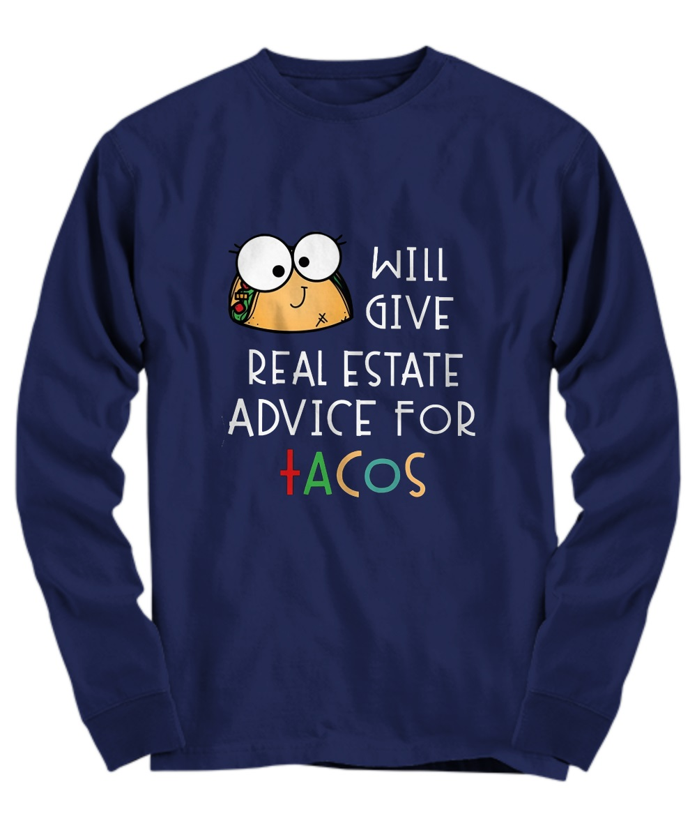 Will give real estate advice for tacos long sleeve