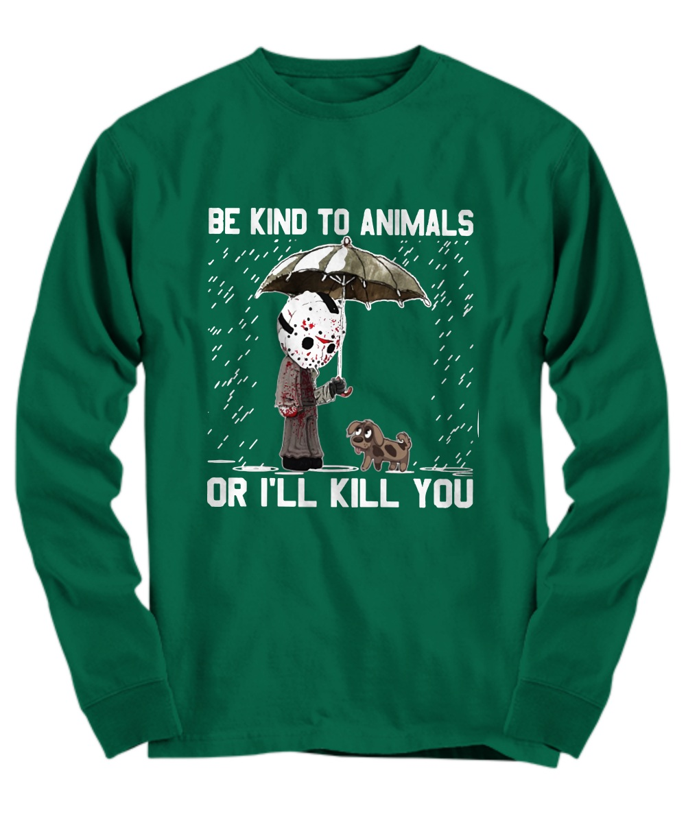 Honor Be kind to animals or I will kill you Long sleeve