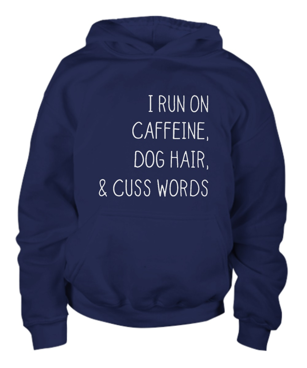 I run for caffeine dogs and cuss words hoodie