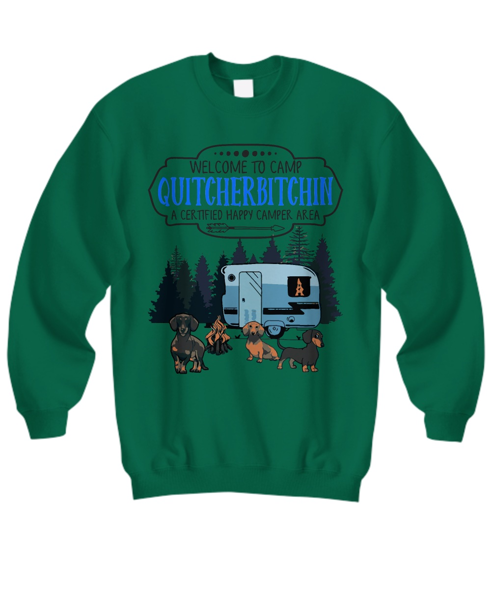Welcome to camp quitcherbitchin a certified happy camper area Sweatshirt