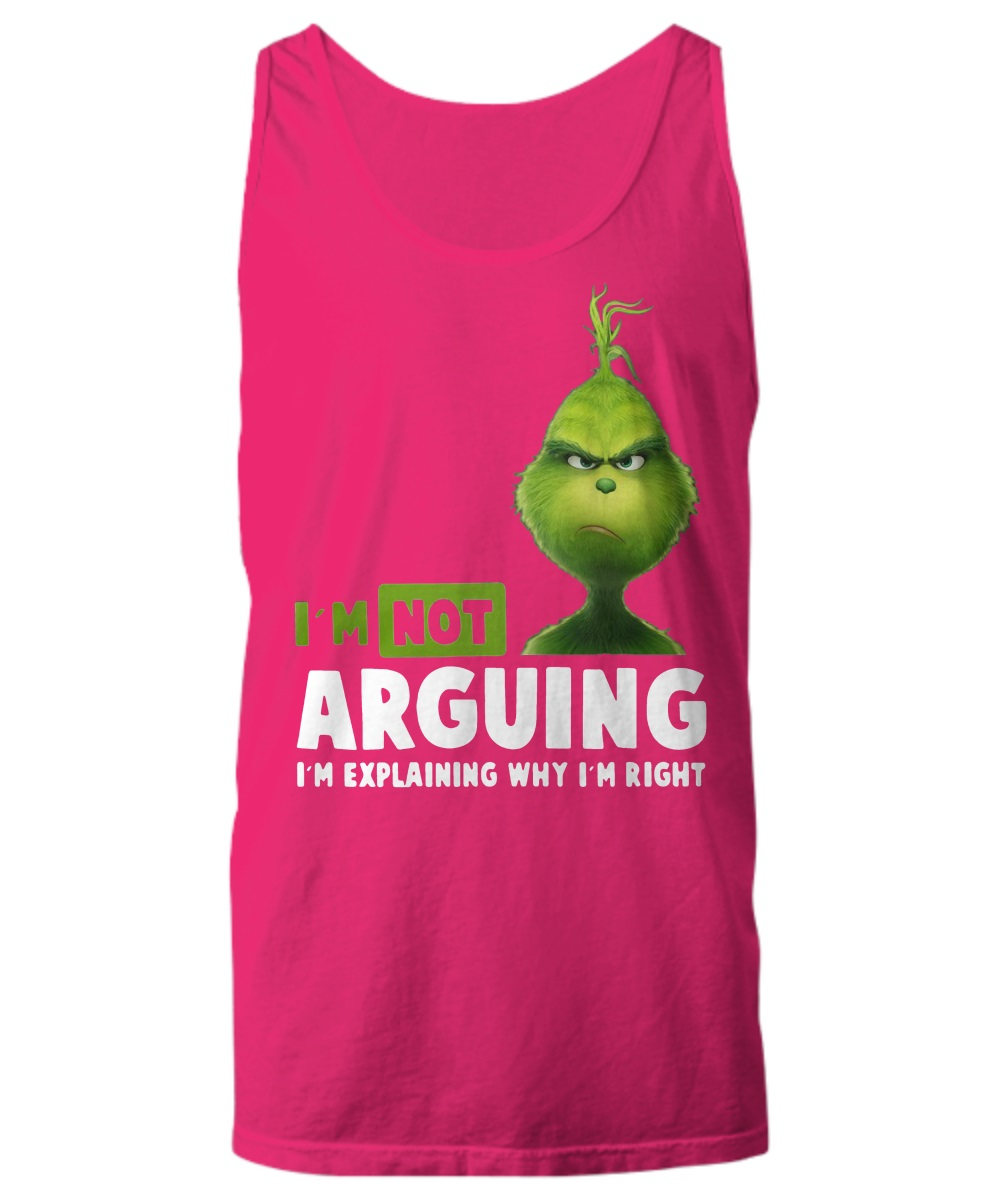 Grinch i'm not arguing i'm explain why i'm right tank top