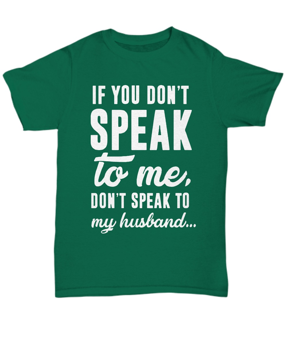 If you don't speak to me don't speak to my husband classic shirt