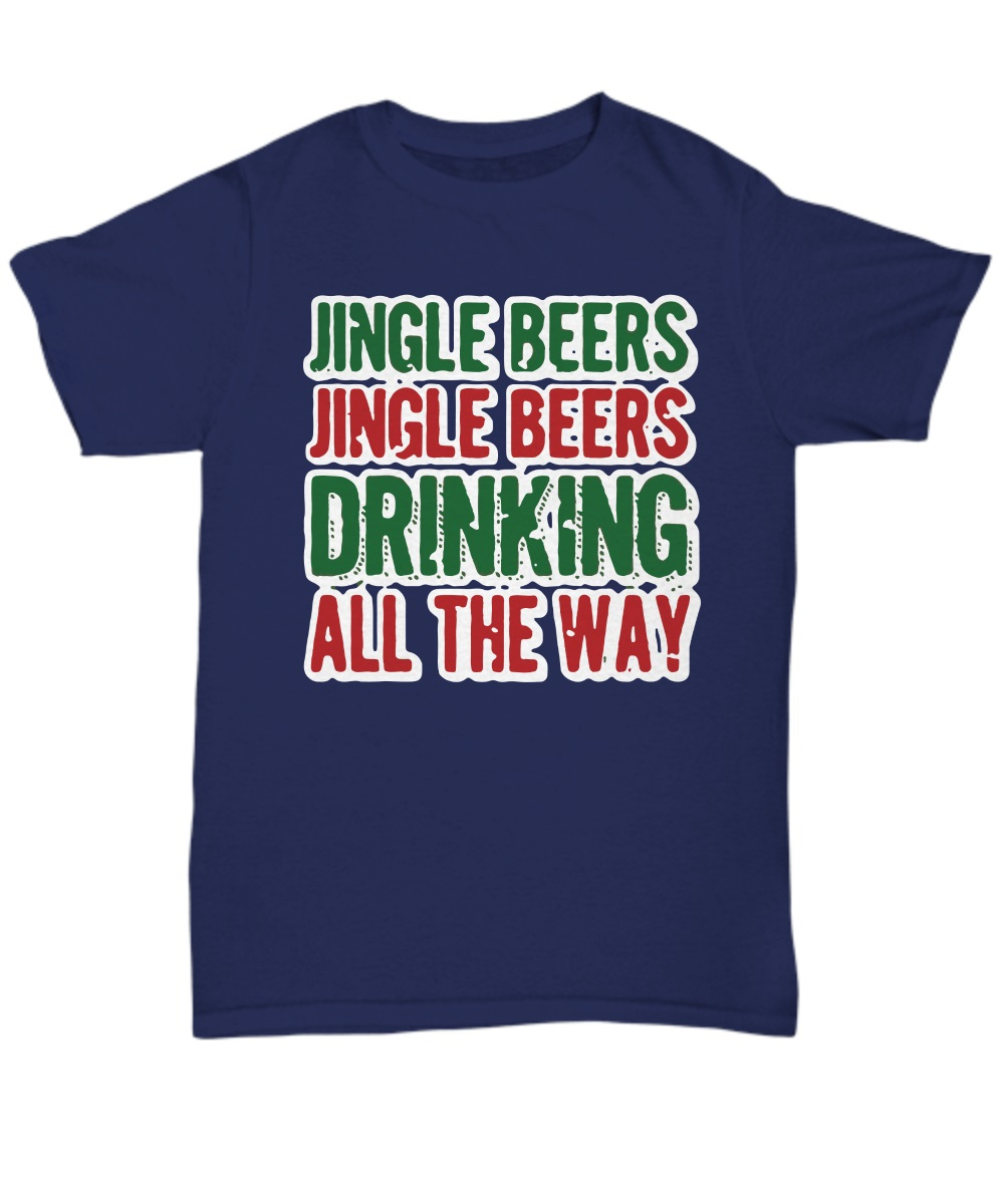 Jingle beers jingle beers drinking all the way classic shirt