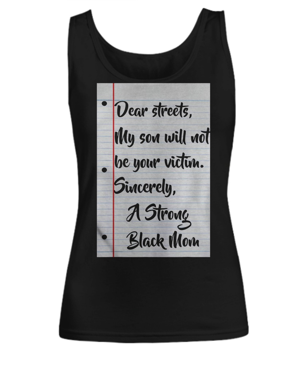 Dear streets my son will not be your victim sincere a strong black mom tank top