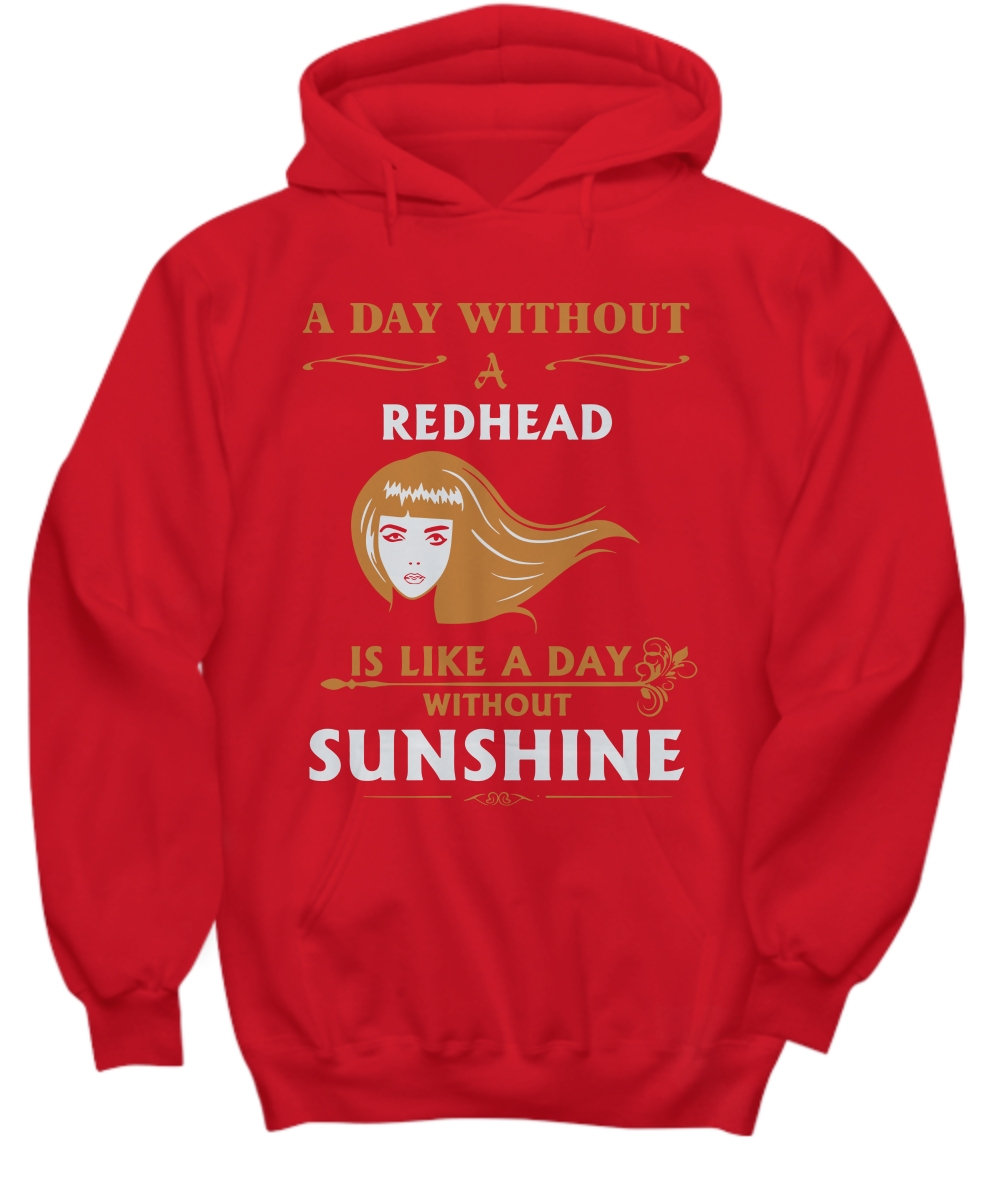 A day without a Redhead is like a day without sunshine Hoodie