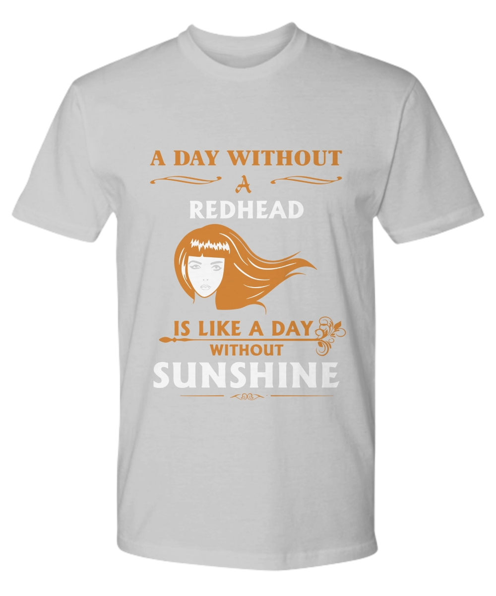 A day without a Redhead is like a day without sunshine Premium Tee