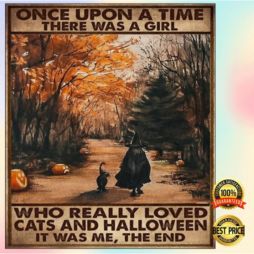 Once upon a time there was a girl who really loved cats and halloween it was me the end poster 4