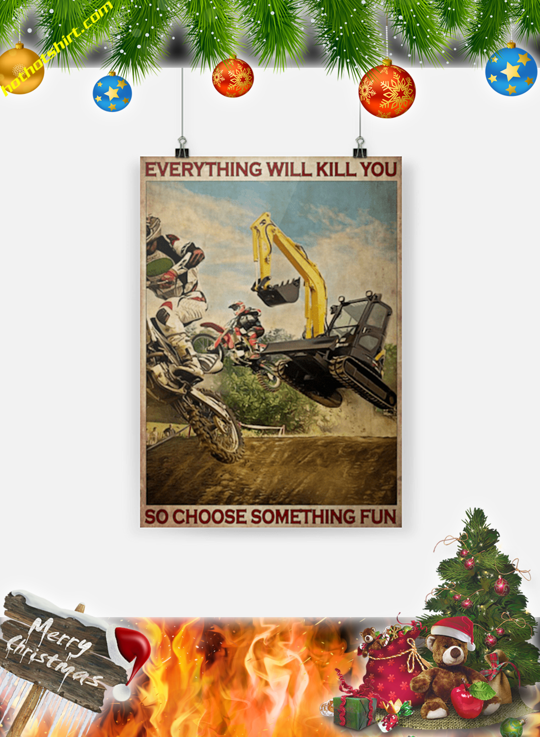 Motorcross and excavator everything will kill you so choose something fun poster and canvas 2