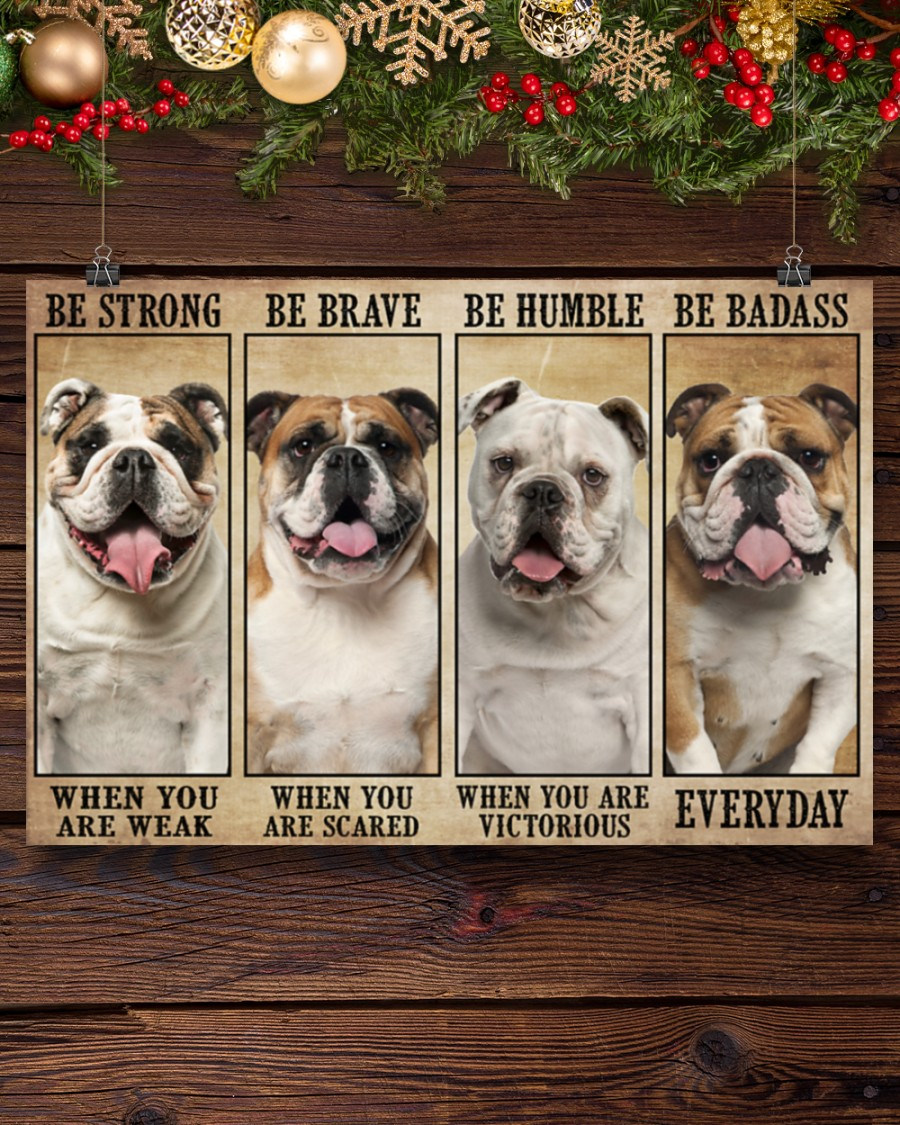 Poster Bulldog be strong be brave be humble be badass