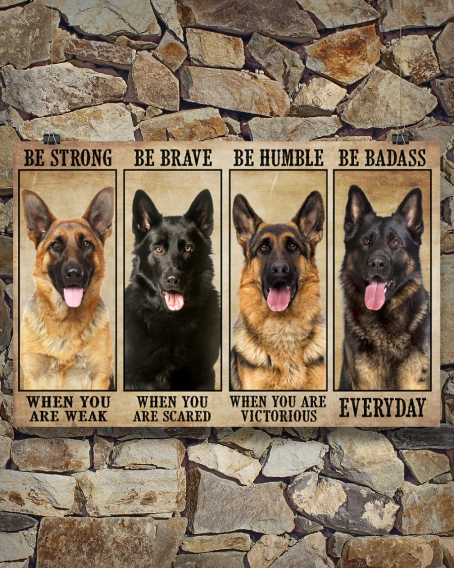 Poster German Sherpherd be strong be brave be humble be badass