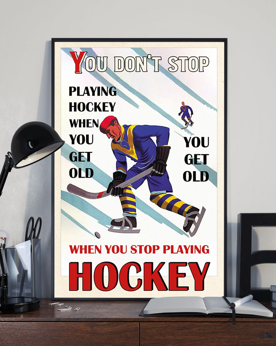 Poster You don't stop playing hockey when you get old poster
