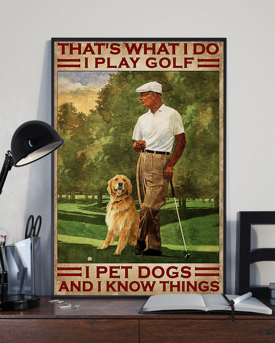 Poster That's what I do I play golf I pet dogs and I kmow things