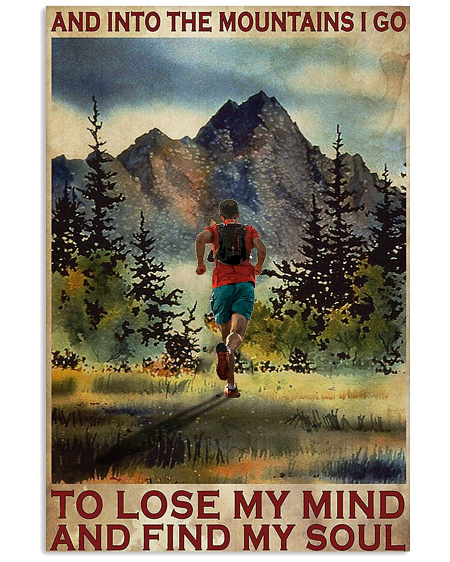 Poster Running And into the mountains I go to lose my mind and find my soul