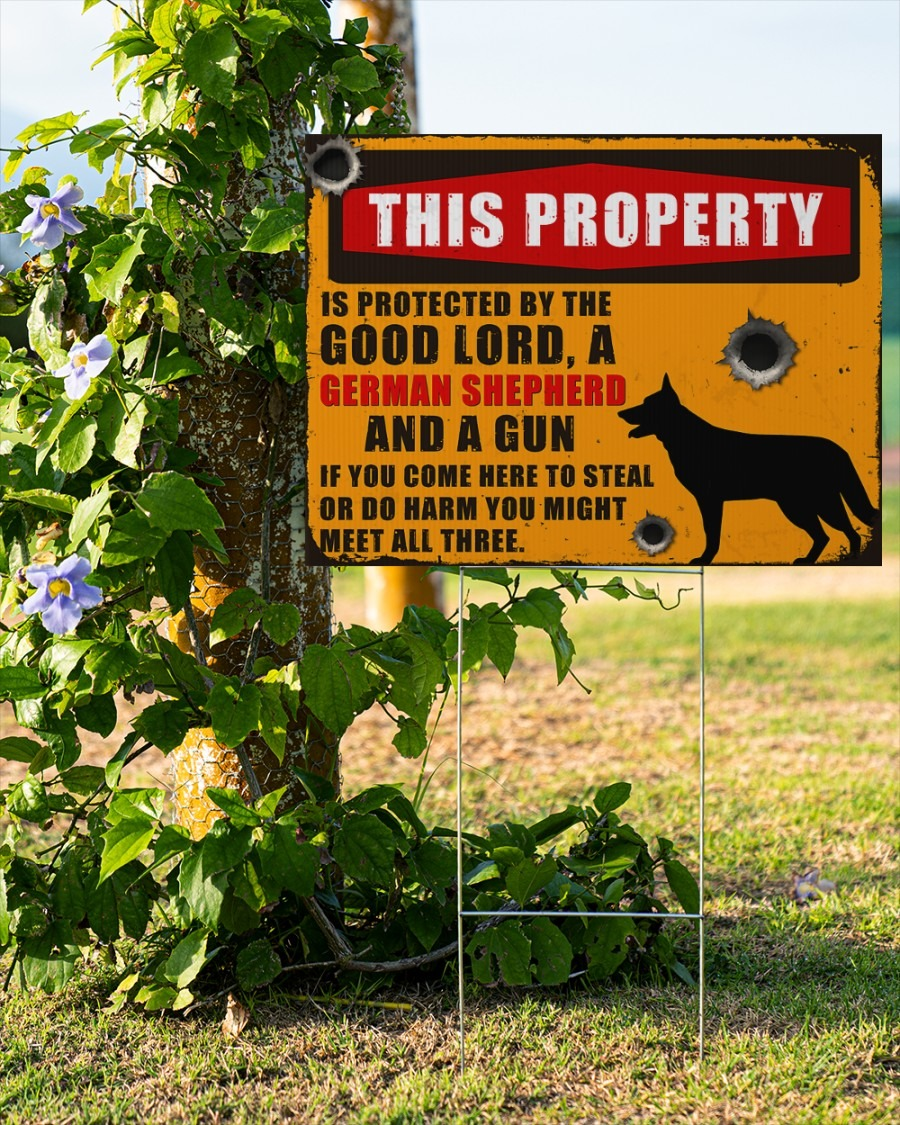 Gearman shepherd this property is protected by the good lord yard sign1