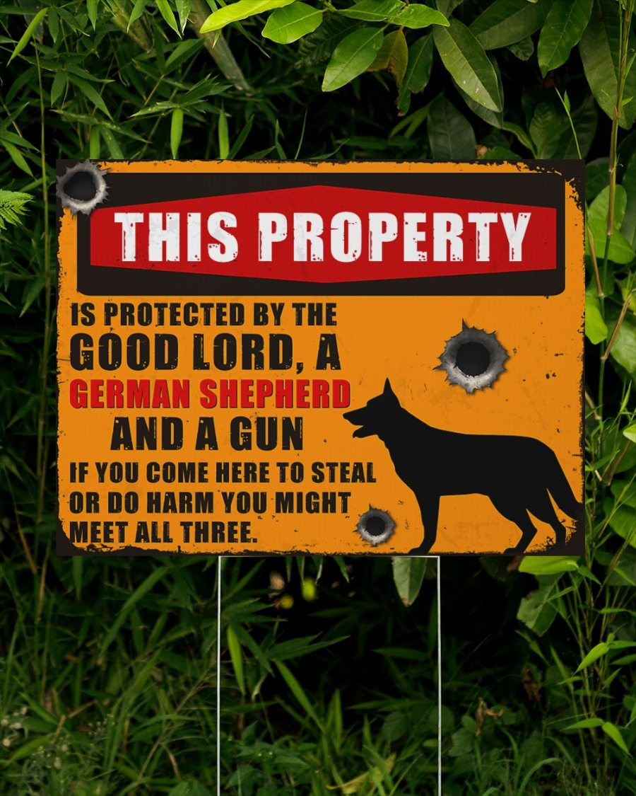 Gearman shepherd this property is protected by the good lord yard sign2