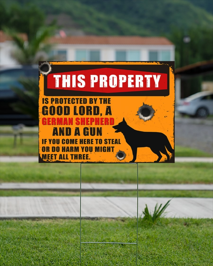 Gearman shepherd this property is protected by the good lord yard sign3