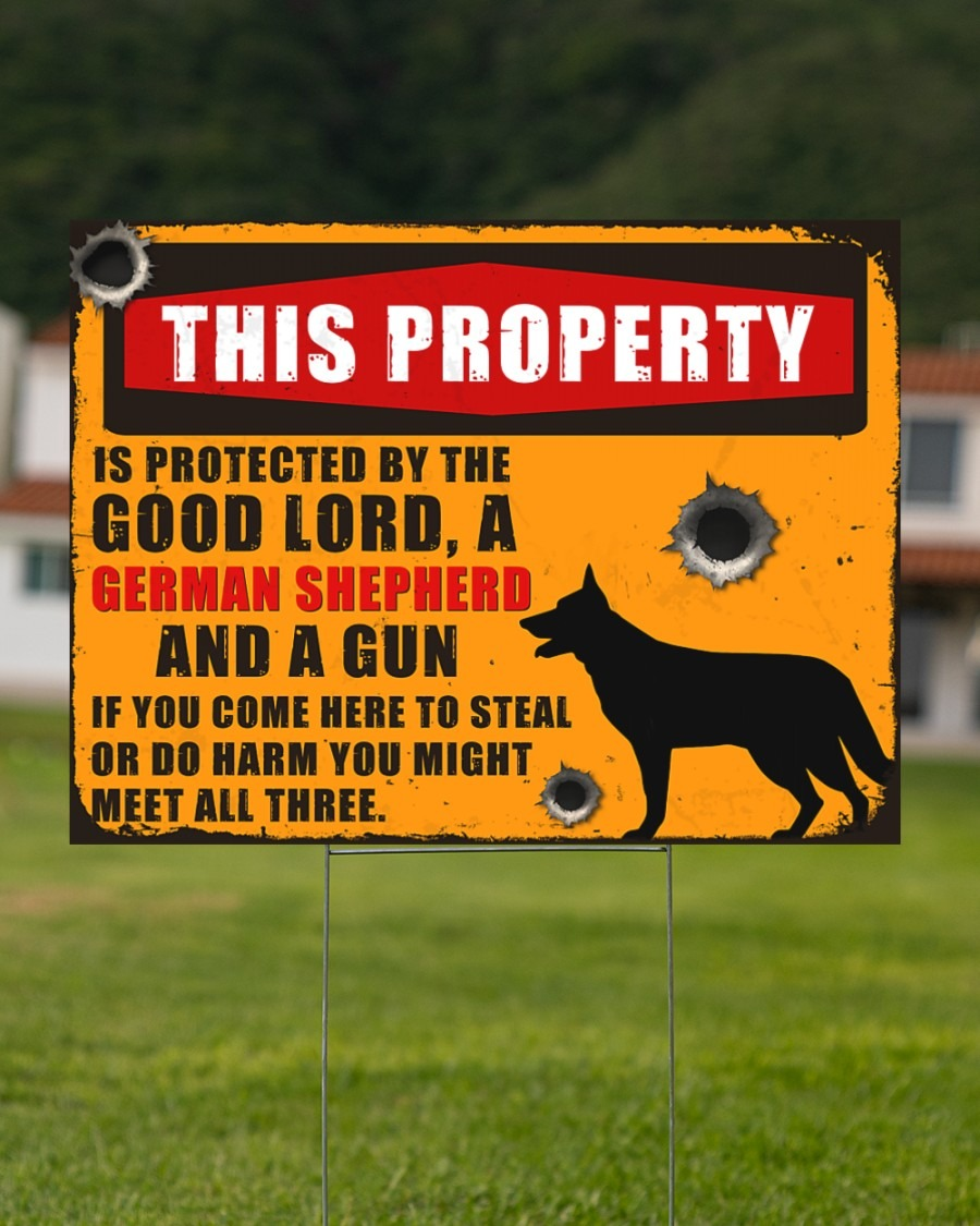 Gearman shepherd this property is protected by the good lord yard sign4