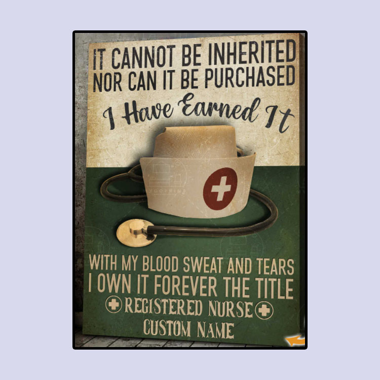 Nurse It cannot be inherited nor can it be purchased custom name canvas3