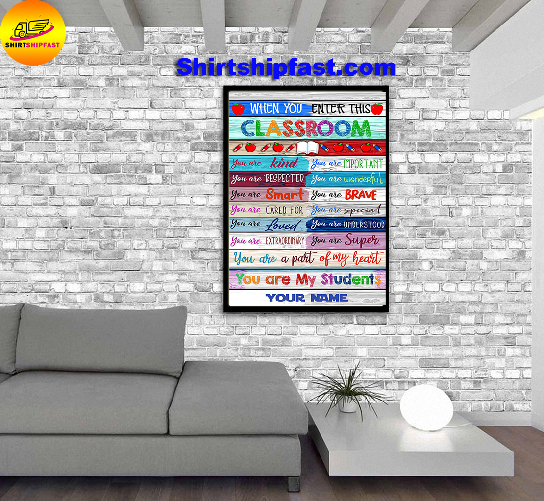 When you enter this classroom you are my students personalized name poster - Picture 2