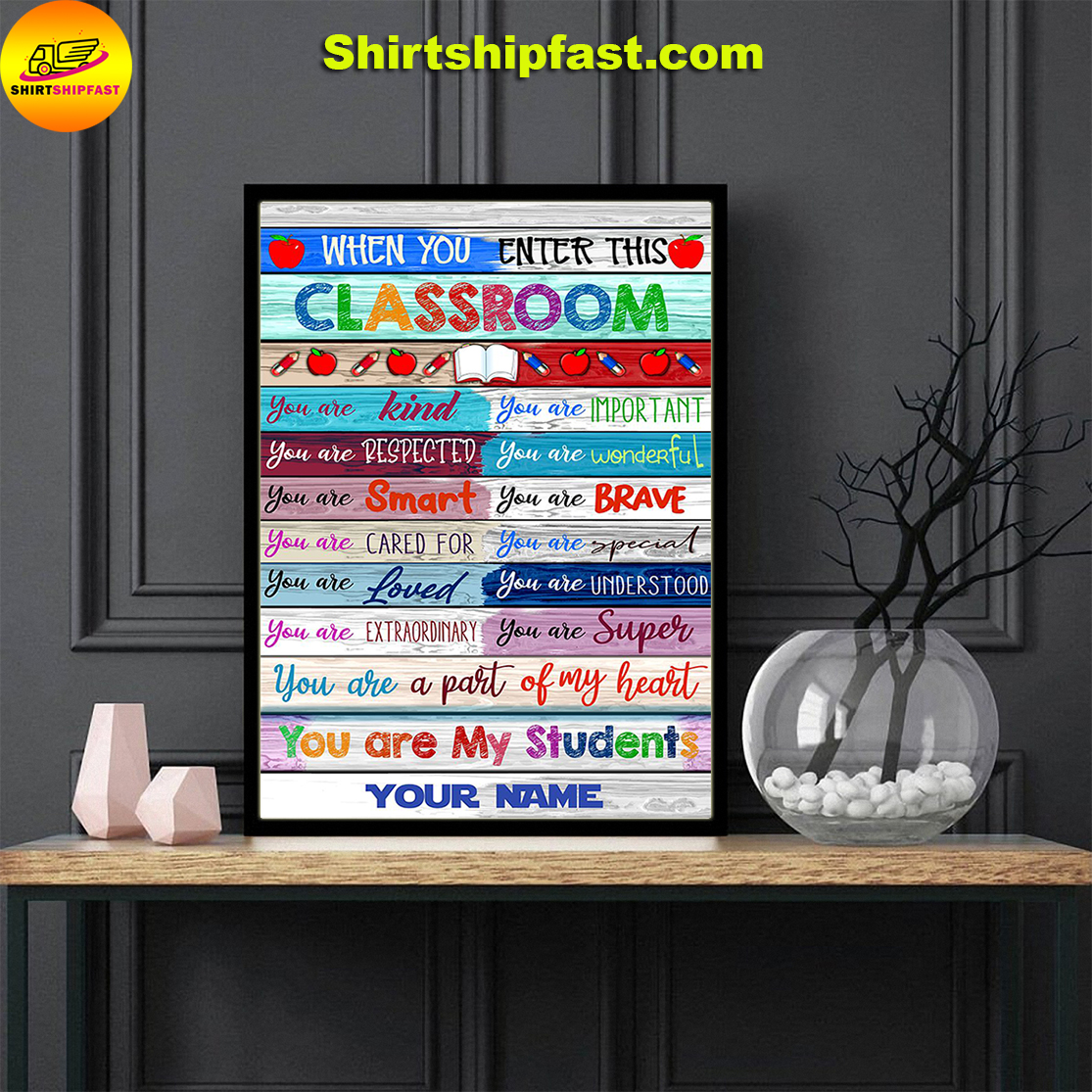 When you enter this classroom you are my students personalized name poster - Picture 3